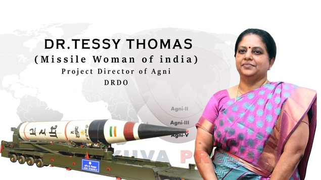 Tessy Thomas is called Agniputri as well Missile woman of India. She is first woman to head Indian missile project.