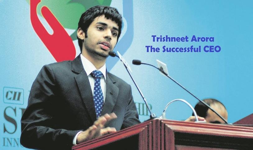 Trishneet Arora - The Successful CEO